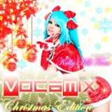 Kelly Hill Tone - ★ VOCAMIX ★ EP. 8 - Special Christmas Edition - December 2014