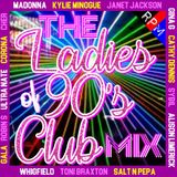 THE LADIES OF 90'S CLUB MIX