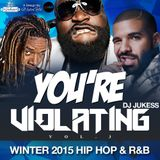 @DJ_Jukess - You're Violating Vol.3 - The Winter 2015 Hip-Hop and R&B Mix