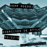 Herr Roessi's Exercices De Style March'18