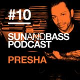 Sun And Bass Podcast #10 - Presha