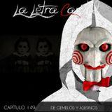 LALETRACAPITAL PODCAST 149- DE GEMELOS Y ASESINOS (OMC RADIO)