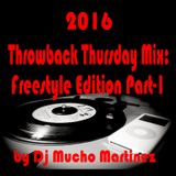 2016 Throwback Thursday Mix: Freestyle Edition Part-1