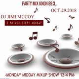 KNON 89.3 PARTY MIX OCT.29.2018 MONDAY MIDDAY MIXUP SHOW DJ JIMI MCCOY 3PM MIX