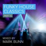 Funky House Classics Pt6 - Mixed by Mark Bunn