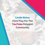Lindie Botes: Click Play For The YouTube Polyglot Community