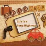 Road Trip 2: Life's A Long Highway
