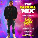 "DJ LATIN PRINCE ""The Global Mix"" With Your Host: Astra On The Air ""Globalization"" (04/18/2020)"