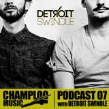 Champloo Music Podcast #07 DETROIT SWINDLE