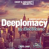 Deeplomacy Deepcast #008 by Electricano // Aug 2017