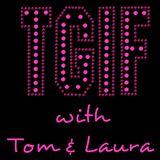"""TGIF - with Tom & Laura"" ~ Episode 91 - LaMOTT JACKSON  (Air Date: 4/21/2017)"