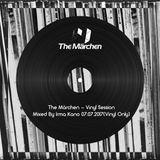 The Märchen - Vinyl Session mixed by Irma Kano 07.07.2017(Vinyl only)