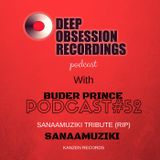 Deep Obsession Recordings Podcast - Buder Prince Podcast 52 Tribute to Sanaamuziki (Kanzen Records)
