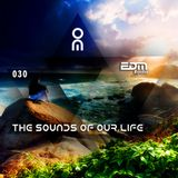 The Sounds Of Our Life #030 [12.08.2016]