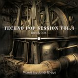 Techno Pop Session 80s & 90s Vol.4 Mixed by Jordi Blaya