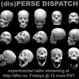 (dis)PERSE Dispatch Episode #46