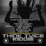 Selekta Faya Gong - Think Twice Riddim Mix 2K11