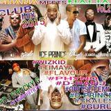 Ghana Meets Naija Club Mix 2015 Vol.2, Afro Jam Made In Naija Bj DJ Chucky G..mp3(110.8MB)