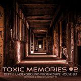 Toxic Memories #2 | Deep & Underground Progressive House Set