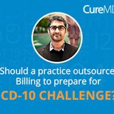 Should a practice Outsource Billing to prepare for ICD-10 Challenge