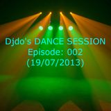 Djdo's DANCE SESSION - Episode: 002 (19/07/2013)