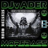 Morebass presents: DJvADER Session #006 @ Friday Frenzy 10.02.17 (morebass.com)