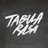 TABULA RASA - 21 JULY -2015