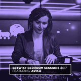 Avika - BETWIXT Bedroom Sessions #017