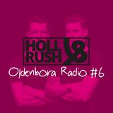 Oldenbora Radio #6 | Holl and Rush