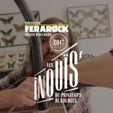 EMISSION FERAROCK - JULIEN BOUCHARD - Les INOUïS du Printemps de Bourges 2017
