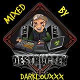 Le DestruMix mix special Destruktek mixed by DarklouXxX