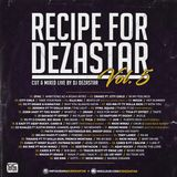 RECIPE FOR DEZASTAR VOL. 5 | MIXED BY DJ DEZASTAR