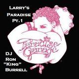 DJ Ron King Burrell - Larry's Paradise Pt.1 (05-2011)
