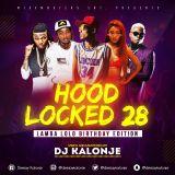 Dj Kalonje Hood Locked 28 (Lamba Lolo Birthday Edition)