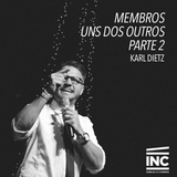 Membros Uns dos Outros. Parte II / Karl Dietz - 22/03/2015