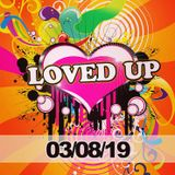 Loved Up 3rd Aug 2019