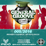 GENERAL GROOVE - Web Mix Show 005 | Breakbeat Flashback - HipHop / Ragga / Soul (2016/09/29)