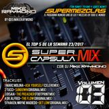 #SuperCapsulaMix - #Volumen103 - by @DjMikeRaymond