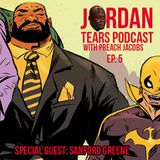 Jordan Tears Podcast with Preach Jacobs Episode 5 feat. Sanford Greene