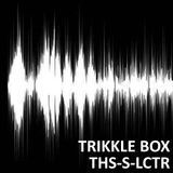 Trikkle Box - THS S LCTR