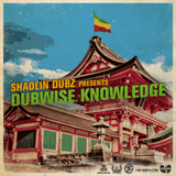 Shaolin Dubz - Dubwise Knowledge  [Mixtape]