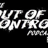 The Out Of Control Podcast (Episode 2) W/ Special Guest DJ, FLOORPHILA