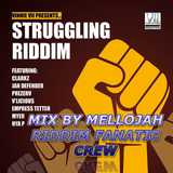 Struggling Riddim (august 2014) Mix By MELLOJAH RIDDIM FANATIC CREW