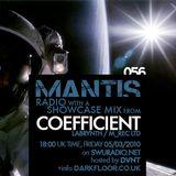 Mantis Radio 056 + Coefficient