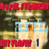 "Royal Straight ""Hit"" Flash vol.1"