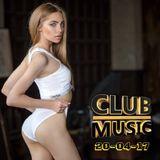 CLUB MUSIC ♦ Club Dance Music Remixes Mashups MIX ♦ 20-04-17