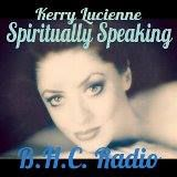 Kerry Lucienne Spiritually Speaking show 3