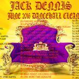 JACK DENNIS JUNE 2016 DANCEHALL[CLEAN]?MIXTAPE VYBZ KARTEL, ALKALINE, MAVADO + MORE...
