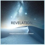 Revelation - Deepest Ambient & Cosmic Chillout