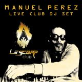 DJ Manuel Perez - live club set - Le Scorp